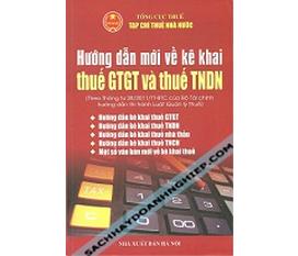 Hướng dẫn kê khai Thuế GTGT và Thuế TNDN