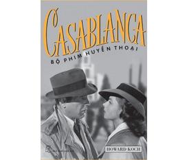 Casablanca Bộ Phim Huyền Thoại