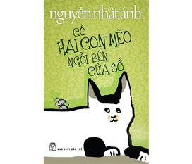Có hai con mèo ngồi bên cửa sổ Nguyễn Nhật Ánh