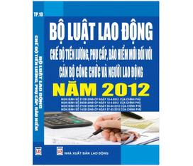 BỘ LUẬT LAO ĐỘNG 2013 sửa đổi và các văn bản hướng dẫn mới nhất áp dụng từ 1/5/2013